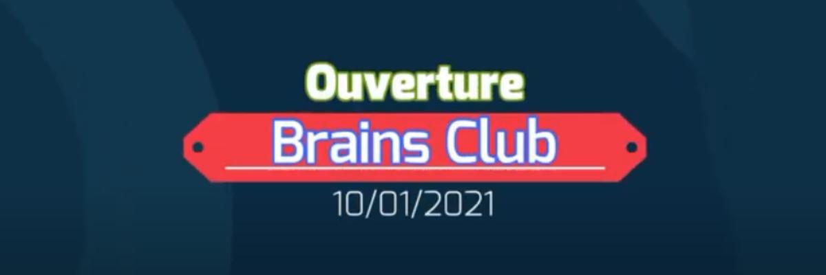 Permalien vers:Ouverture de Brains Club